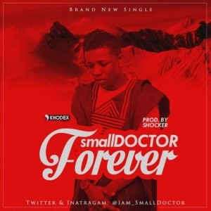 Small Doctor - Forever (Prod. Shocker)